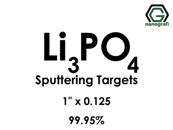Lithium Phosphate(Li3PO4) Sputtering Targets, Size:1'' ,Thickness:0.125'' , Purity: 99.95%