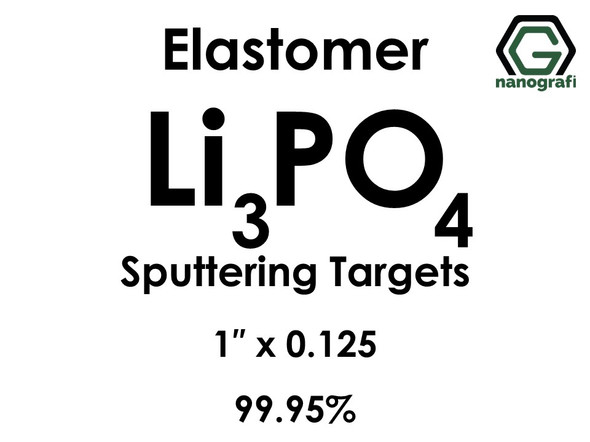 Lithium Phosphate(elastomer)(Li3PO4) Sputtering Targets, Size:1'' ,Thickness:0.125'' , Purity: 99.95%