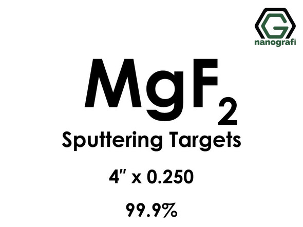 Magnesium Fluoride (MgF2) Sputtering Targets, Size:4'' ,Thickness:0.250'' , Purity: 99.9%