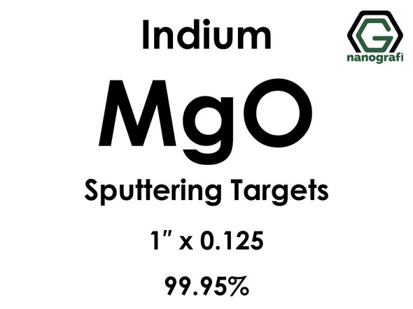 Magnesium Oxide (indium)(MgO) Sputtering Targets, Size:1'' ,Thickness:0.125'' , Purity: 99.95%