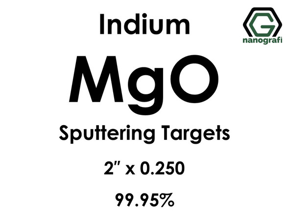 Magnesium Oxide (indium)(MgO) Sputtering Targets, Size:2'' ,Thickness:0.250'' , Purity: 99.95%