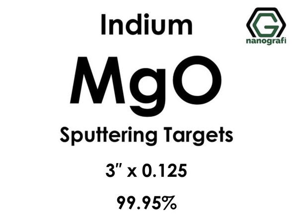 Magnesium Oxide (indium)(MgO) Sputtering Targets, Size:3'' ,Thickness:0.125'' , Purity: 99.95%