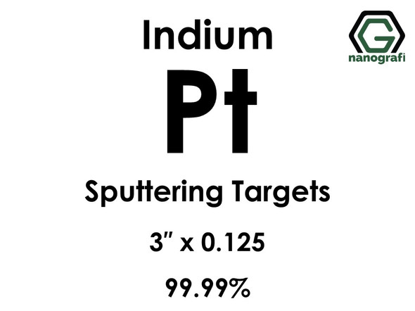 Platinum (indium)(Pt) Sputtering Targets, Size:3'' ,Thickness:0.125'' , Purity: 99.99%