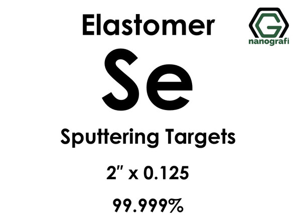 Selenium (elastomer)(Se) Sputtering Targets, Size:2'' ,Thickness:0.125'' , Purity: 99999%