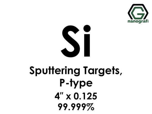 Silicon (Si (P-type)) Sputtering Targets, Size:4'' ,Thickness:0.125'' , Purity: 99.999%