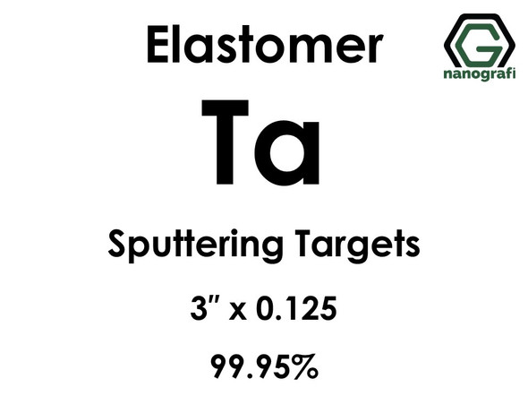 Tantalum (elastomer)(Ta) Sputtering Targets, Size:3'' ,Thickness:0.125'' , Purity: 99.95%