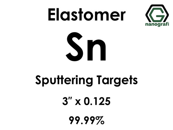Tin (elastomer) Sputtering Targets, Size:3'' ,Thickness:0.125'' , Purity: 99.999%