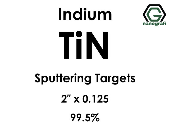 Titanium Nitride (TiN) Sputtering Targets, indium, Purity: 99.5%, Size: 2'', Thickness: 0.125''
