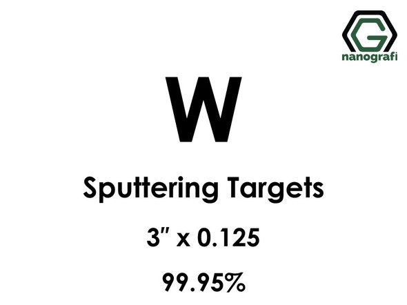 Tungsten (W) Sputtering Targets, Size:3'' ,Thickness:0.125'' , Purity: 99.95%