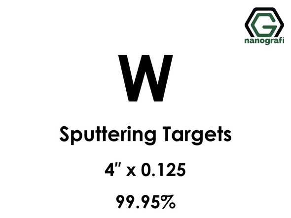 Tungsten (W) Sputtering Targets, Size:4'' ,Thickness:0.125'' , Purity: 99.95%