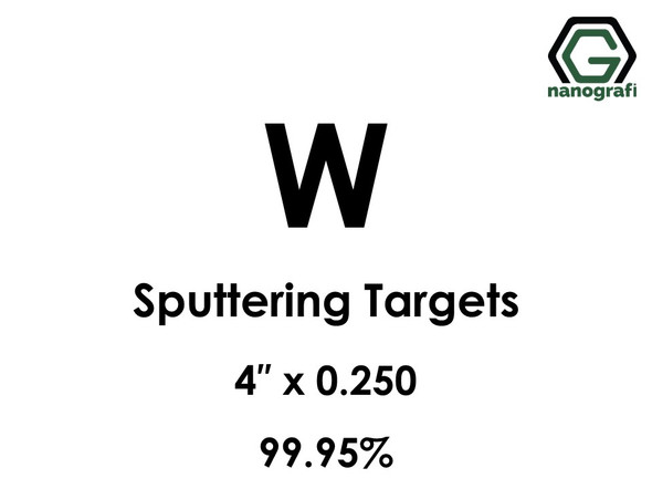 Tungsten (W) Sputtering Targets, Size:4'' ,Thickness:0.250'' , Purity: 99.95%
