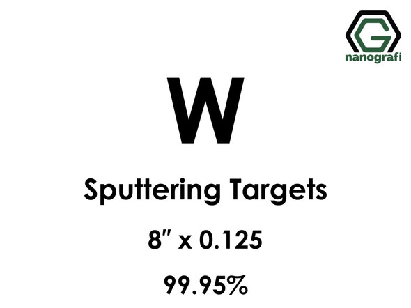 Tungsten (W) Sputtering Targets, Size:8'' ,Thickness:0.125'' , Purity: 99.95%