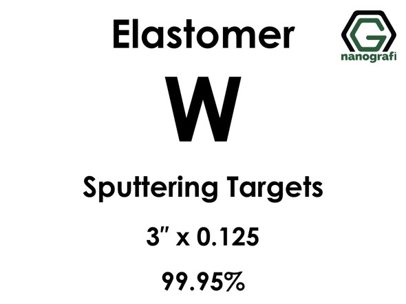 Tungsten (elastomer)(W) Sputtering Targets, Size:3'' ,Thickness:0.125'' , Purity: 99.95%