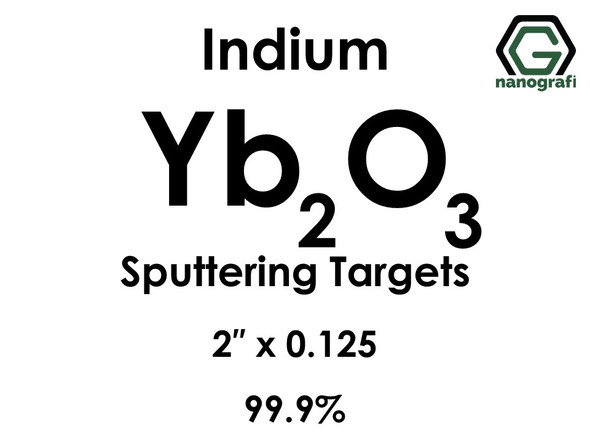 Ytterbium Oxide (indium)(Yb2O3) Sputtering Targets, Size:2'' ,Thickness:0.125'' , Purity: 99.9%