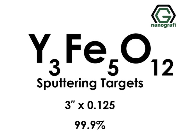 Yttrium Ferrite (Y3Fe5O12) Sputtering Targets, Size:3'' ,Thickness:0.125'' , Purity: 99.9%