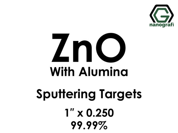 Zinc Oxide with Alumina Sputtering Targets, Size:1'' ,Thickness:0.250'' , Purity: 99.99%