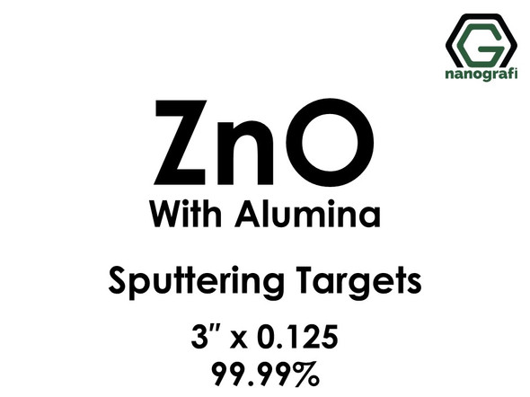 Zinc Oxide with Alumina Sputtering Targets, Size:3'' ,Thickness:0.125'' , Purity: 99.99%