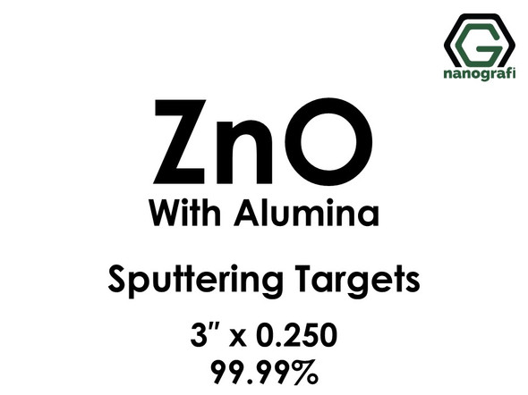 Zinc Oxide with Alumina Sputtering Targets, Size:3'' ,Thickness:0.250'' , Purity: 99.99%