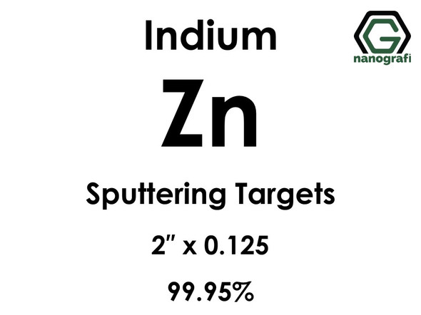 Zinc (Zn) Sputtering Targets, indium, Purity: 99.95%, Size: 2'', Thickness: 0.125''