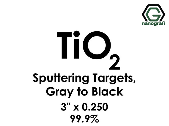 Titanium Dioxide(Grey to Black) (TiO2) Sputtering Targets, Size:3'' ,Thickness:0.250'' , Purity: 99.9%