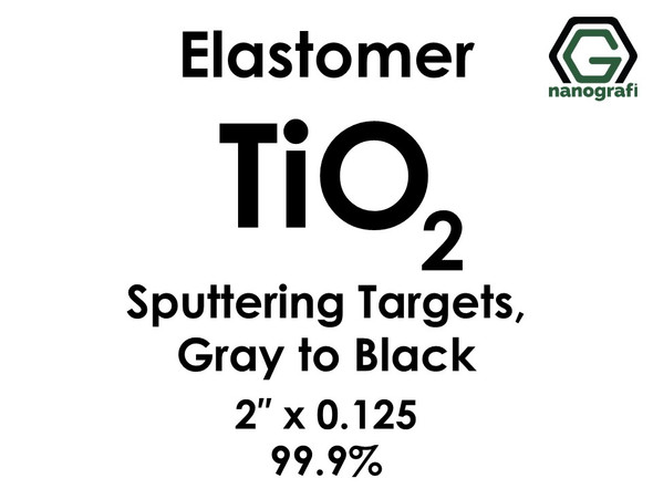 Titanium Dioxide (TiO2) Sputtering Targets, elastomer, Purity: 99.9%, Size: 2'', Thickness: 0.125'', Grey to Black