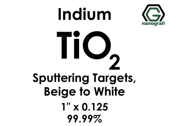Titanium Dioxide(Beige to White) (TiO2)(indium) Sputtering Targets, Size:1'' ,Thickness:0.125'' , Purity: 99.99%