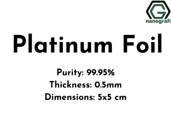 Platinum Foil,  Purity 99.95%, Thickness: 0.5mm, 5x5 cm