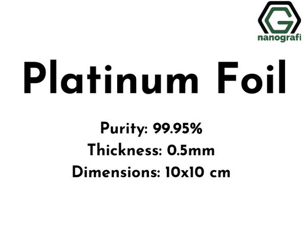 Platinum Foil,  Purity 99.95%, Thickness: 0.5mm, 10x10 cm