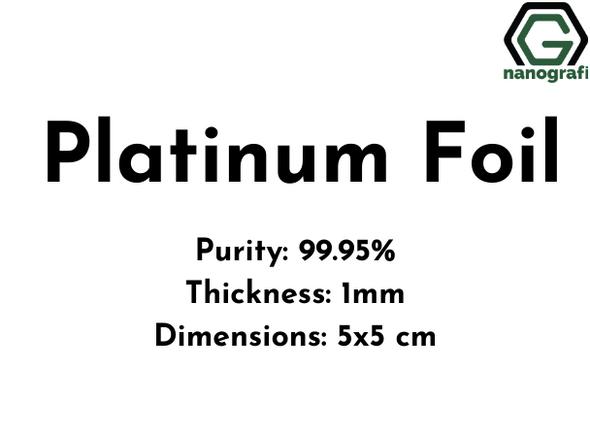 Platinum Foil,  Purity 99.95%, Thickness: 1 mm, 5x5 cm