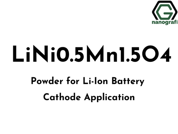 Lithium Nickel Manganese Oxide (LMNO) for Li-Ion Cathode Material, LiNi0.5Mn1.5O4