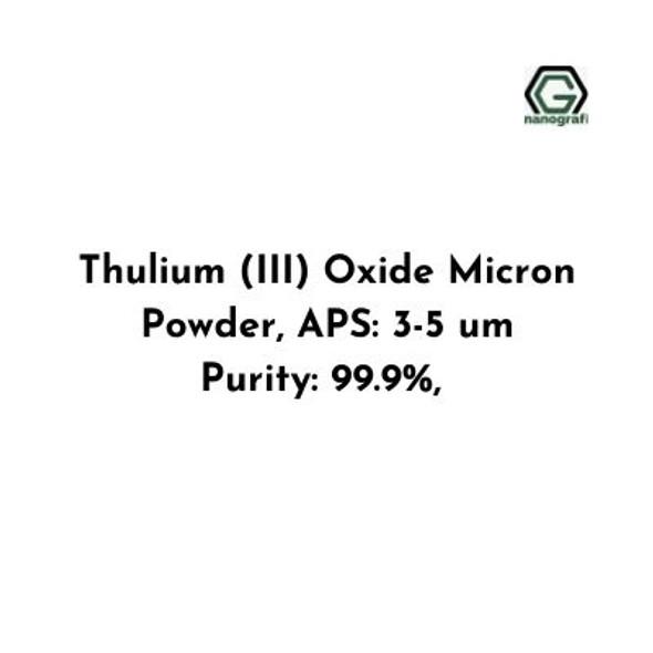 Thulium (III) Oxide Micron Powder, Size: 3-5 um, Purity: 99.9 %