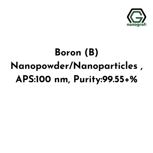 Boron (B) Nanopowder/Nanoparticles , APS:100 nm, Purity:99.55+%
