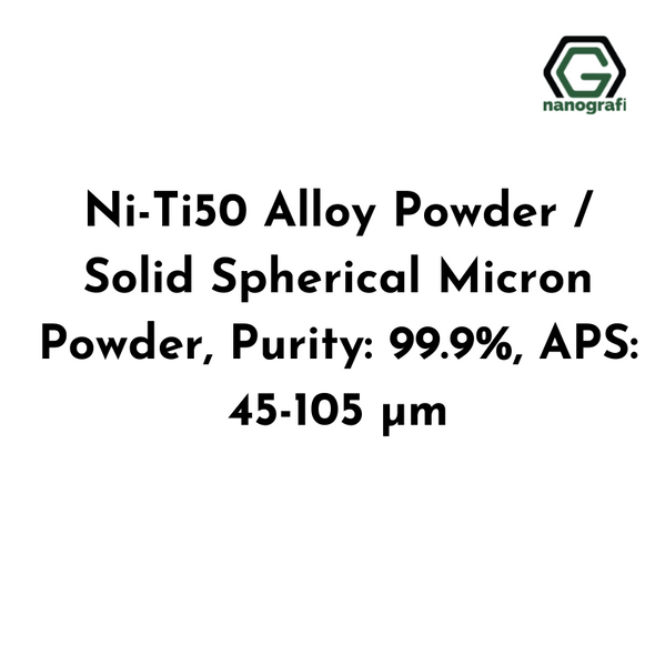 Ni-Ti50 Alloy Powder / Solid Spherical Micron Powder, Purity: 99.9%, APS: 45-105 μm
