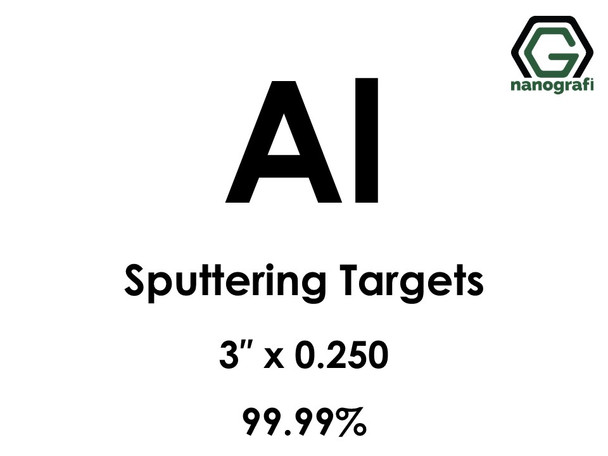 Aluminum (Al) Sputtering Targets, Size:3'' ,Thickness: 0.250'' , Purity: 99.99%
