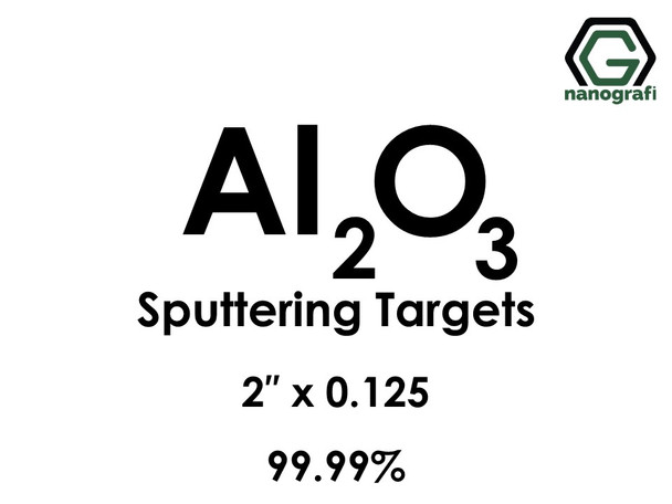 Aluminum Oxide (Al2O3) Sputtering Targets, Size:2'' ,Thickness: 0.125'' , Purity: 99.99%