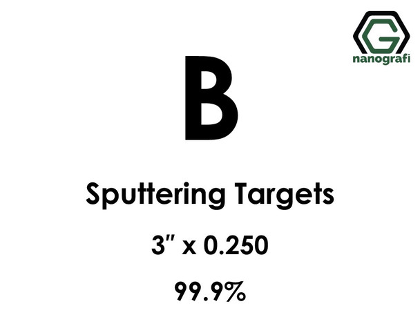 Boron (B) Sputtering Targets, Size:3'' ,Thickness:0.250'' , Purity: 99.9%