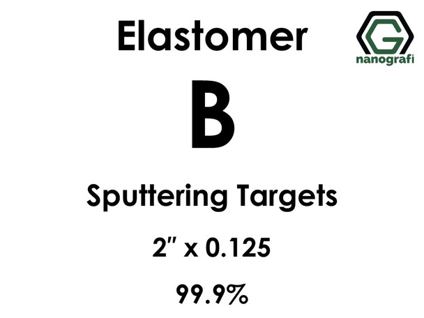 Boron(elastomer) (B) Sputtering Targets, Size:2'' ,Thickness:0.125'' , Purity: 99.9%