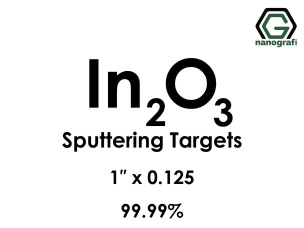 Indium Oxide (In2O3) Sputtering Targets, Size:1'' ,Thickness:0.125'' , Purity: 99.99%