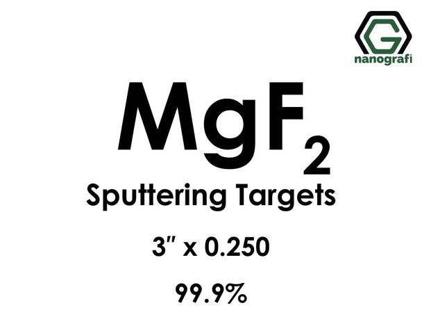 Magnesium Fluoride (MgF2) Sputtering Targets, Size:3'' ,Thickness:0.250'' , Purity: 99.9%