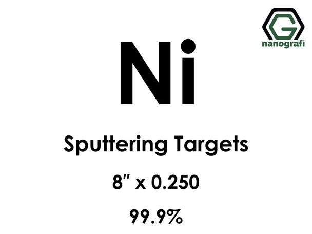 Nickel (Ni) Sputtering Targets, Size:8'' ,Thickness:0.250'' , Purity: 99.9%