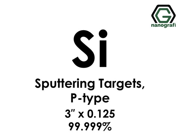 Silicon (Si (P-type)) Sputtering Targets, Size:3'' ,Thickness:0.125'' , Purity: 99.999%