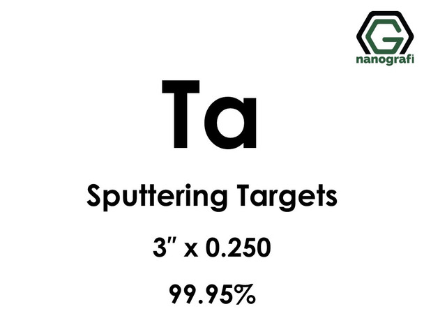 Tantalum (Ta) Sputtering Targets, Size:3'' ,Thickness:0.250'' , Purity: 99.95%