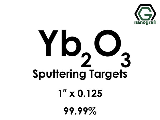 Ytterbium Oxide (Yb2O3) Sputtering Targets, Size:1'' ,Thickness:0.125'' , Purity: 99.99%