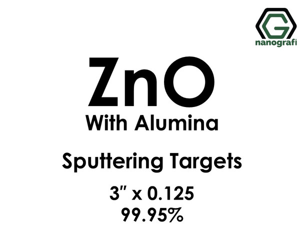 Zinc Oxide with Alumina Sputtering Targets, Size:3'' ,Thickness:0.125'' , Purity: 99.95%