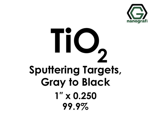 Titanium Dioxide(Grey to Black) (TiO2) Sputtering Targets, Size:1'' ,Thickness:0.250'' , Purity: 99.9%
