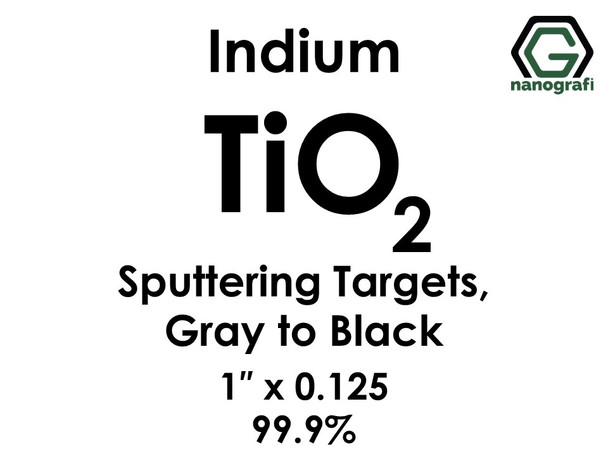 Titanium Dioxide(Grey to Black) (TiO2)(indium) Sputtering Targets, Size:1'' ,Thickness:0.125'' , Purity: 99.9%
