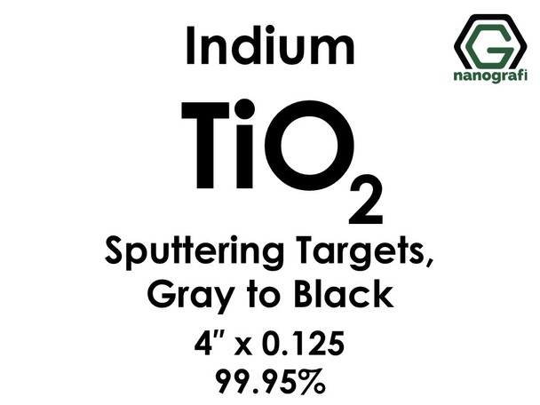 Titanium Dioxide(Grey to Black) (TiO2)(indium) Sputtering Targets, Size:4'' ,Thickness:0.125'' , Purity: 99.95%