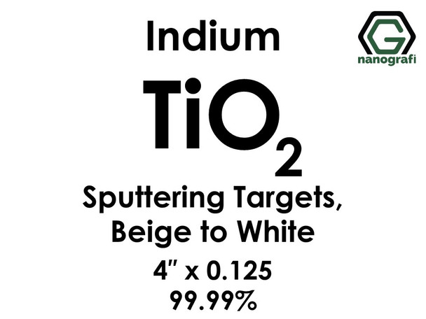 Titanium Dioxide(Beige to White) (TiO2)(indium) Sputtering Targets, Size:4'' ,Thickness:0.125'' , Purity: 99.99%
