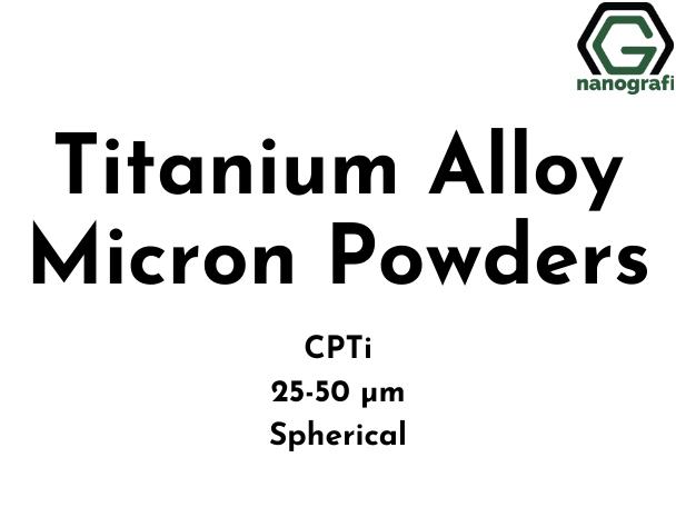 Titanium Alloy Micron Powders, CPTi, 25-50 µm, Spherical