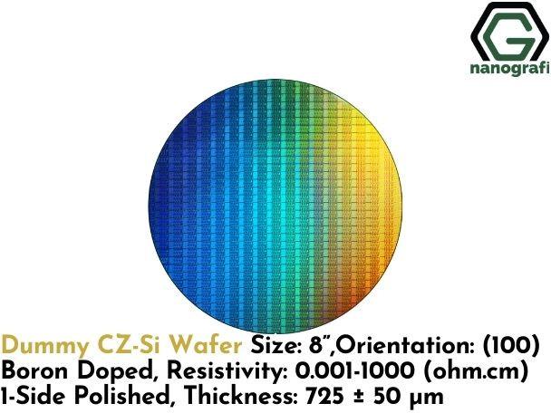 "Dummy CZ-Si Wafer, Size: 8"", Orientation: (100), Boron Doped, Resistivity: 0.001 - 1000 (ohm.cm), 1-Side Polished, Thickness: 725 ± 50 μm- NG08SW0247"